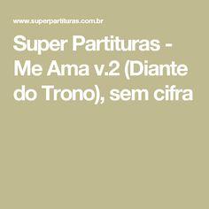 Super Partituras - Me Ama v.2 (Diante do Trono), sem cifra