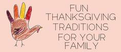 Fun #Thanksgiving Traditions for Your Family from @Tricia Leach Goyer #homeschool #moms