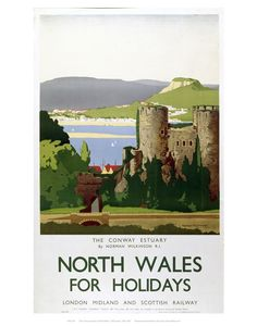 North Wales - Conway Estuary by National Railway Museum. Massive range of art prints. Quality UK framing & Money Back Guarantee! Famous Marines, Castles In Wales, England Castles, Gill Sans, British Travel, National Railway Museum, Railway Posters, North Wales, Ways Of Seeing
