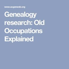 Genealogy research: Old Occupations Explained