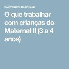 O que trabalhar com crianças do Maternal II (3 a 4 anos)