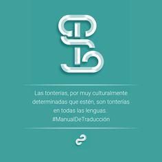 Las tonterías, por muy culturalmente determinadas que estén, son tonterías en todas las lenguas.  #ManualDeTraducción