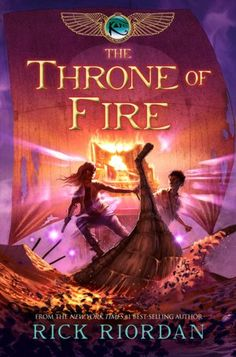 The Throne of Fire (The Kane Chronicles, Book The Kane Chronicles, The, Book Two: Throne of Fire Rick Riordan (Author) Fire Book, Up Book, Book Nerd, The Kane Chronicles, Kane Chronicals, Red Pyramid, Oncle Rick, Tio Rick, Rick Riordan Books
