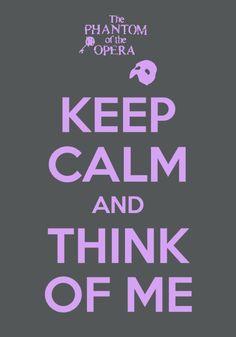 think of me. THE PHANTOM OF THE OPERA!!!!!!!!