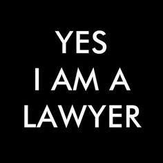 Shop YES I AM A LAWYER Magnet created by Personalize it with photos & text or purchase as is! Lawyer Quotes, Lawyer Humor, Vie Motivation, Study Motivation, Law School Humor, Good Lawyers, Out Of Touch, Attorney At Law, How I Met Your Mother