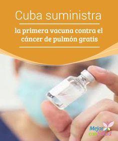 Cuba suministra la primera vacuna contra el cáncer de pulmón gratis Uno de los primeros beneficios de los nuevos tratados entre Cuba y EE. UU será la aparición en nuestras vidas de la primera vacuna contra el cáncer de pulmón, desarrollada y probada por médicos cubanos