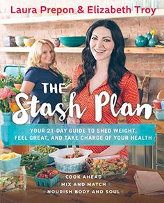 The Stash Plan: Your Guide to Shed Weight, Feel Great, and Take Charge of Your Health by Laura Prepon