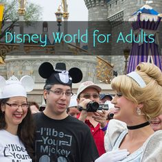 Disney World for adults - when to go, where to stay, what to do