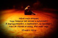 A hét idézete június második hetében Oravecz Nóra Facebook oldaláról.