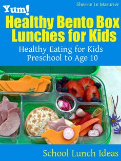 Fresh Ideas for Kids' Lunches: Quick and easy ideas that are also healthy and fun