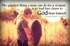 Lead her closer to God.