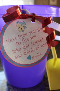 Ariel Birthday Party Favor!!!!!! Next time you go to the sea, take this bucket and think of me :):):)