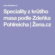 Speciality z krůtího masa podle Zdeňka Pohlreicha   Žena.cz