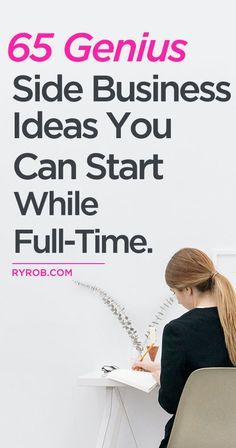 65 Genius Side Business Ideas You Can Start While Full-Time | Do you still work a 9 to 5, but you want to start growing a business. Check out this extensive list of things you can do on the side.