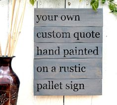 Wood Pallet Sign with Custom Quote Country Signs by JetmakDesigns, $85.00