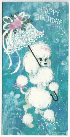This card reminds me of some of the old ones i used to get in the vintage white poodle with lacy umbrella birthday greeting card unused bookmarktalkfo Gallery