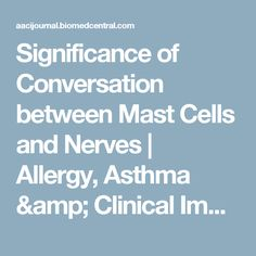 Significance of Conversation between Mast Cells and Nerves | Allergy, Asthma & Clinical Immunology | Full Text