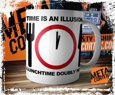 Hitchhikers Guide to the Galaxy - Time is an Illusion Lunchtime Doubly So Quote Mug