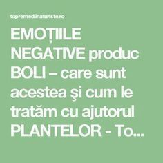 EMOŢIILE NEGATIVE produc BOLI – care sunt acestea şi cum le tratăm cu ajutorul PLANTELOR - Top Remedii Naturiste Health And Wellness, Health Care, Good To Know, Healthy, Pandora, Medicine, Beauty, The Body, Health Fitness