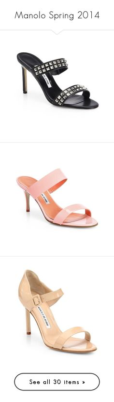 """""""Manolo Spring 2014"""" by saks ❤ liked on Polyvore featuring shoes, sandals, heels, manolo blahnik sandals, manolo blahnik shoes, heeled sandals, manolo blahnik, mary-jane shoes, patent shoes and patent mary janes"""