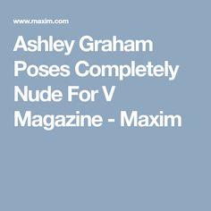 Ashley Graham Poses Completely Nude For V Magazine - Maxim