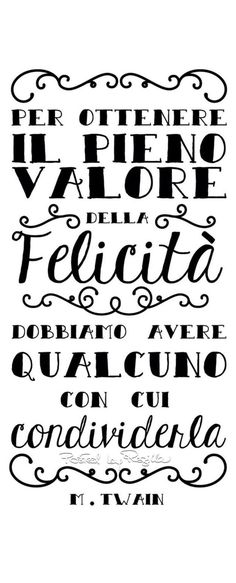 Regilla ⚜ to get the full value of the happiness we have to have someone to share it with Italian Phrases, Italian Quotes, Say Say Say, Supplements For Anxiety, Planner Decorating, Digital Stamps, True Words, True Stories, Hand Lettering