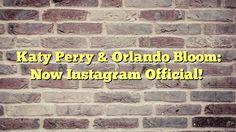 Katy Perry & Orlando Bloom: Now Instagram Official! - http://thisissnews.com/katy-perry-orlando-bloom-now-instagram-official/