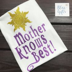 Rapunzel Inspired Mother Knows Best - Disney Shirt