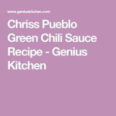 Chriss Pueblo Green Chili Sauce Recipe - Genius Kitchen