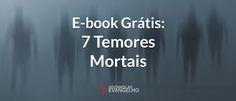E-book Grátis: 7 Temores Mortais