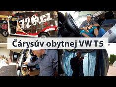 Čárysův obytný VW T5 [EXKURZE] - YouTube