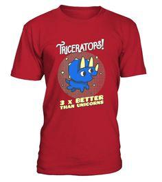 Triceratops 3 Times Better Than Unicorns T shirt   Dinosaurs