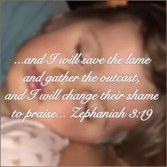I used to read verses like Zephaniah 3:19 and assume the lame and outcast were the disabled the homeless the unique. Since our girls however my interpretation has changed. You see I believe with all my heart that the differently-abled were fearfully and wonderfully made just like you and me. In the New Testament when you see Jesus healing the sick and the disabled He was doing it for a specific purpose: so that the people would know He was God; and so those watching could grasp a greater…