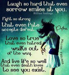Laugh, fight, love.....live ☼
