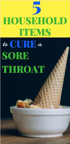 Cure a sore throat using tasty foods and stuff you have lying around your house.