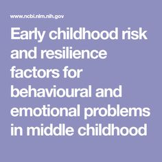 Early childhood risk and resilience factors for behavioural and emotional problems in middle childhood