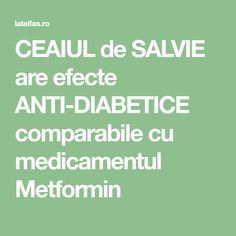 CEAIUL de SALVIE are efecte ANTI-DIABETICE comparabile cu medicamentul Metformin Healthy, Medicine, Health