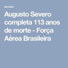 Augusto Severo completa 113 anos de morte - Força Aérea Brasileira