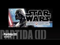 Star Wars: Imperio vs. Rebelión E04 - Partida (II) - YouTube