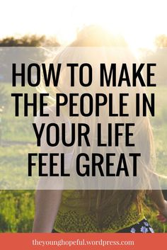 Learn how to boost the self-confidence of those around you and help them feel great!