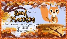 Good morning card for someone you're just nuts about. Free online Nuts About You ecards on Everyday Cards Morning Hugs, Good Morning Cards, Good Morning Gif, Morning Wish, Healing Wish, Fb Quote, Warm Hug, Wishes For You, Have A Beautiful Day