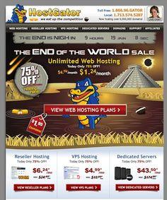 Hostgator tiếp tục giảm giá tới 75% Hosting nhân sự kiện End of the world (Ngày tận thế). Các webmaster hãy tận dụng cơ hội này để kiếm cho mình một gói hosting Số 1 Thế giới nhé