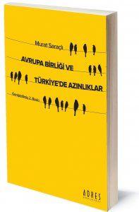 Avrupa Birliği ve Türkiye'de Azınlıklar | Murat Saraçlı | ISBN: 978-975-250-030-3 | Ebat: 13x19 cm | 290 sayfa