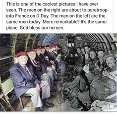 On Right men about to parachute into France on D-Day. Men on left are same men nowadays #Awesome idea