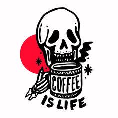 coffee is life Coffee Is Life, Coffee Love, Coffee Art, Coffee Shop, Coffee Tattoos, Skeleton Art, Coffee Illustration, Skull And Bones, Skull Art