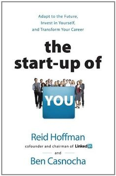 The Start-up of You: superb book from the co-founder of LinkedIn (Reid Hoffman)