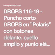 """DROPS 116-19 - Poncho corto DROPS en """"Polaris"""" con botones delante, cuello amplio y punto elástico. Talla S – XXXL. - Patrón gratuito de DROPS Design"""