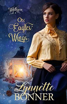 On Eagles' Wings (Wyldhaven Book 2) by Lynnette Bonner