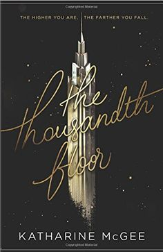 The Thousandth Floor by Katharine McGee https://www.amazon.com/dp/0062418599/ref=cm_sw_r_pi_dp_x_IoK7xbSRN72W7