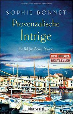 Provenzalische Intrige: Ein Fall für Pierre Durand Die Pierre Durand Bände, Band 3: Amazon.de: Sophie Bonnet: Bücher Gelesen